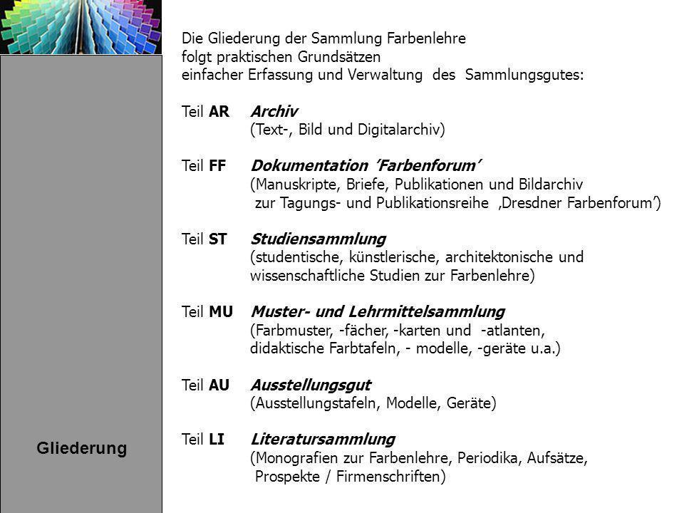 Die Gliederung der Sammlung Farbenlehre folgt praktischen Grundsätzen einfacher Erfassung und Verwaltung des Sammlungsgutes: Teil AR Archiv (Text-, Bi