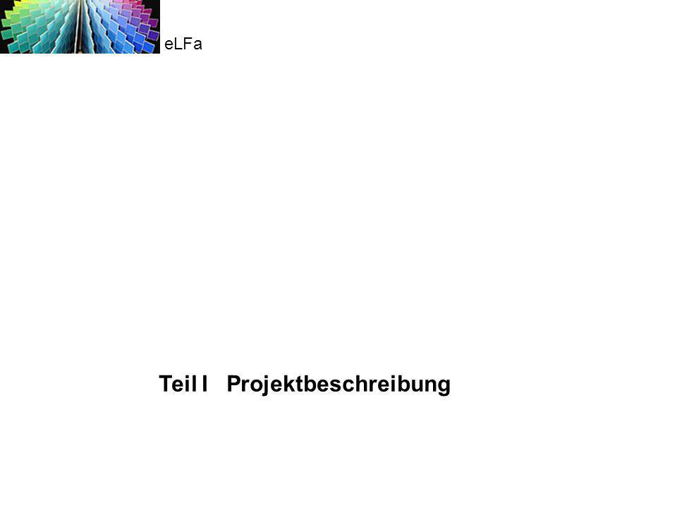 Teil I Projektbeschreibung eLFa