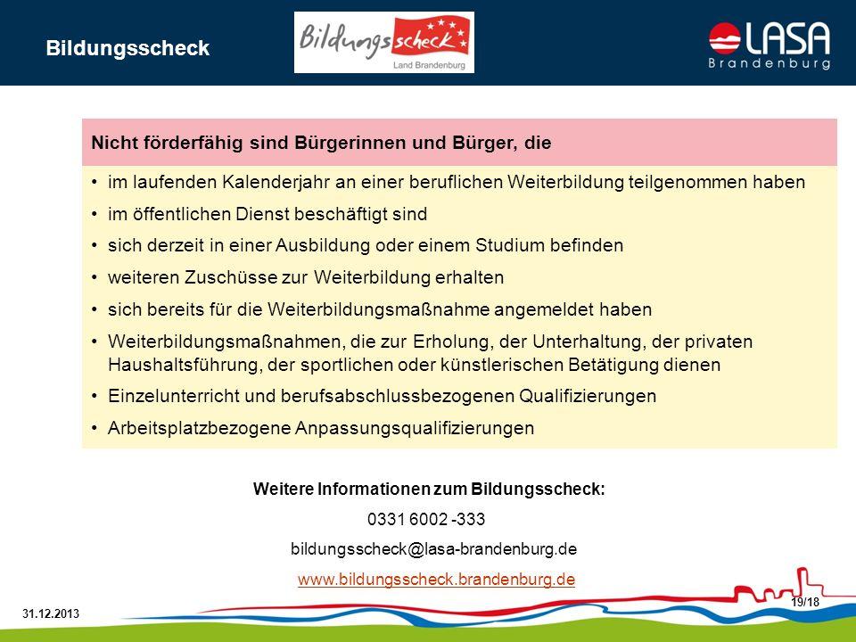 31.12.2013 19/18 Weitere Informationen zum Bildungsscheck: 0331 6002 -333 bildungsscheck@lasa-brandenburg.de www.bildungsscheck.brandenburg.de im lauf