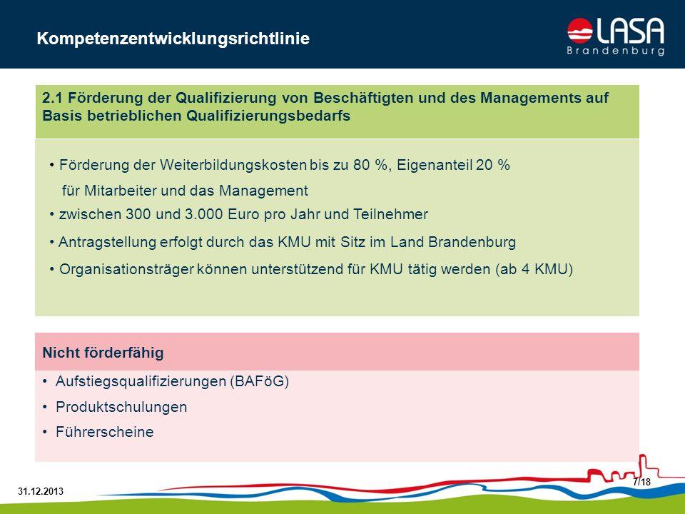 31.12.2013 7/18 Förderung der Weiterbildungskosten bis zu 80 %, Eigenanteil 20 % für Mitarbeiter und das Management zwischen 300 und 3.000 Euro pro Ja
