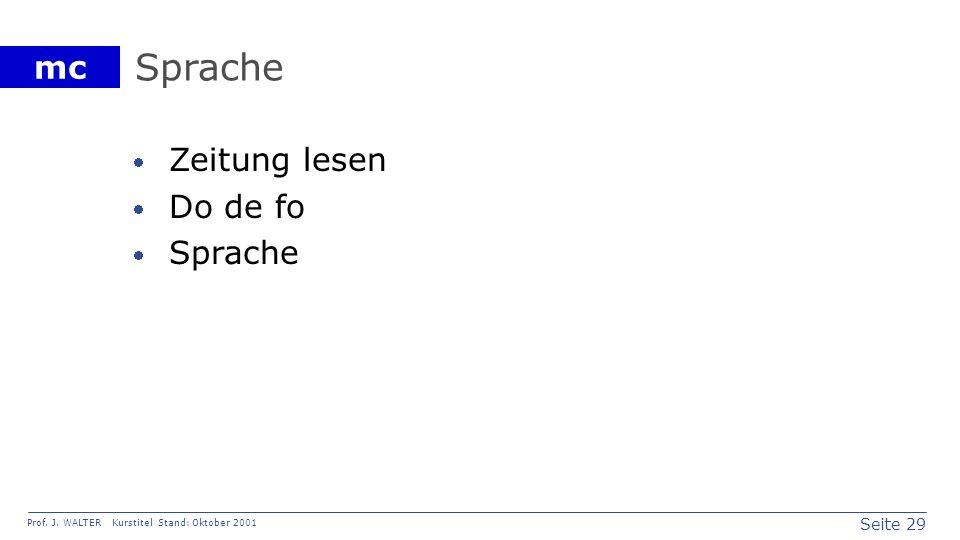 Seite 29 Prof. J. WALTER Kurstitel Stand: Oktober 2001 mc Sprache Zeitung lesen Do de fo Sprache