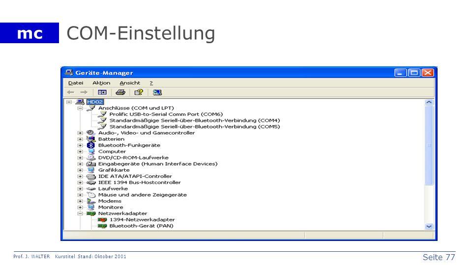 Seite 77 Prof. J. WALTER Kurstitel Stand: Oktober 2001 mc COM-Einstellung