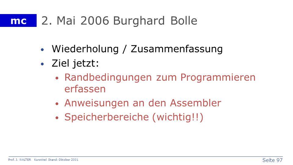 Seite 97 Prof. J. WALTER Kurstitel Stand: Oktober 2001 mc 2. Mai 2006 Burghard Bolle Wiederholung / Zusammenfassung Ziel jetzt: Randbedingungen zum Pr