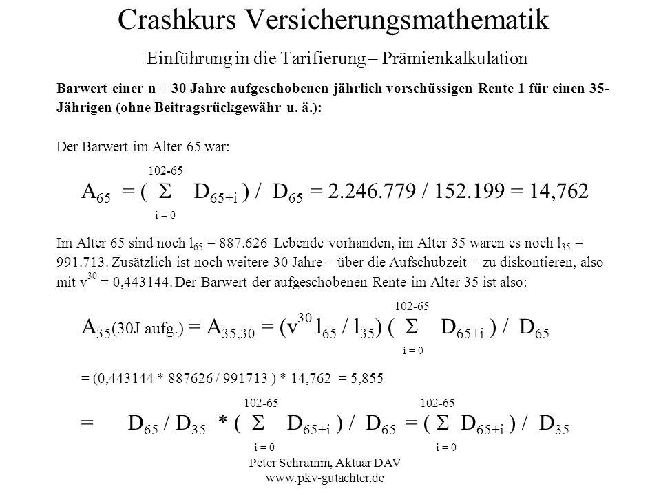 Peter Schramm, Aktuar DAV www.pkv-gutachter.de Crashkurs Versicherungsmathematik Einführung in die Tarifierung – Prämienkalkulation Barwert einer n =