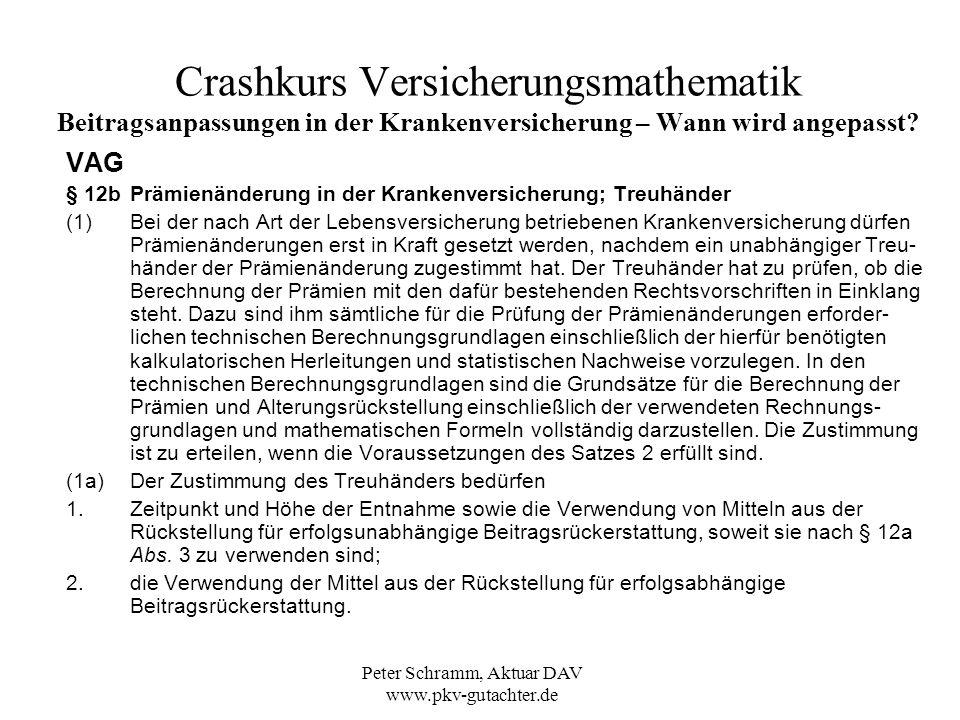 Peter Schramm, Aktuar DAV www.pkv-gutachter.de Crashkurs Versicherungsmathematik Beitragsanpassungen in der Krankenversicherung – Wie wird angepasst?