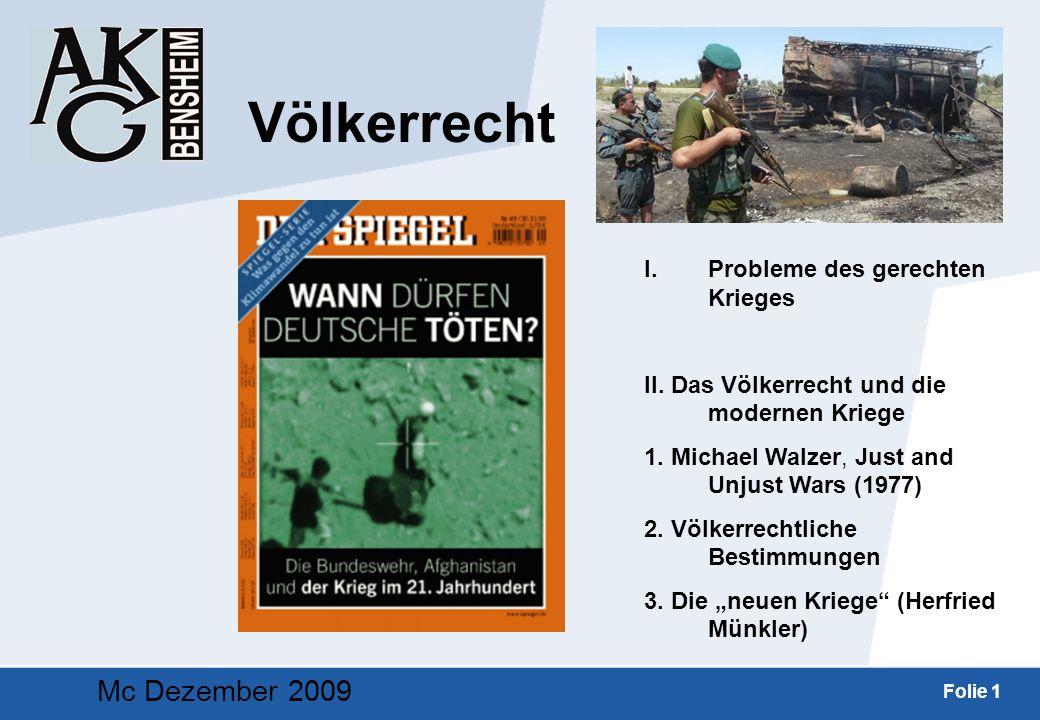 Folie 1 I.Probleme des gerechten Krieges II. Das Völkerrecht und die modernen Kriege 1. Michael Walzer, Just and Unjust Wars (1977) 2. Völkerrechtlich
