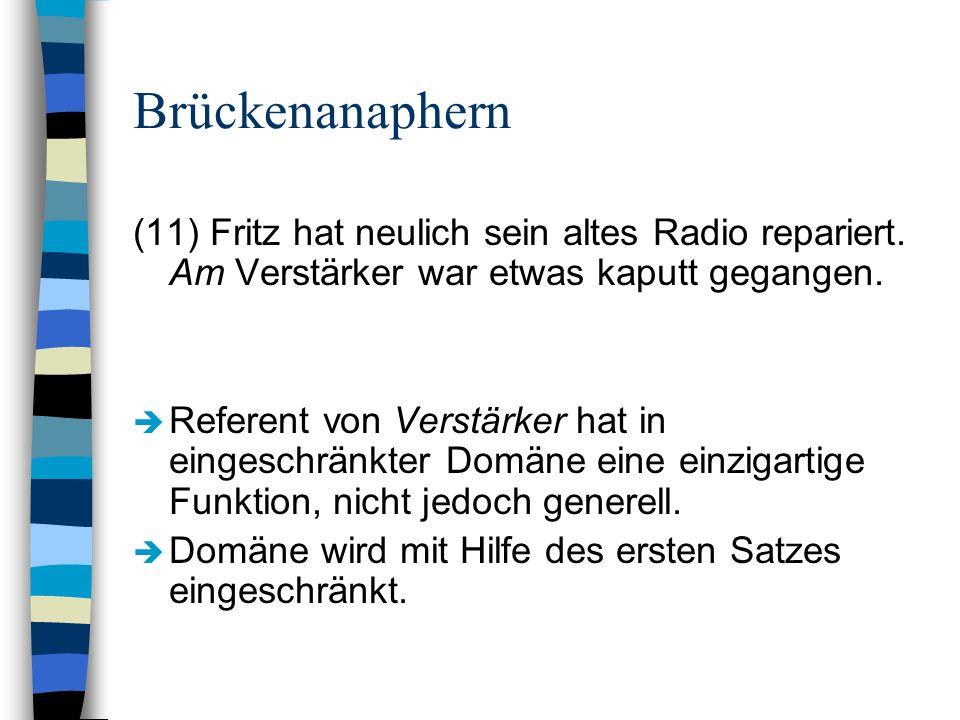 Brückenanaphern (11) Fritz hat neulich sein altes Radio repariert. Am Verstärker war etwas kaputt gegangen. Referent von Verstärker hat in eingeschrän