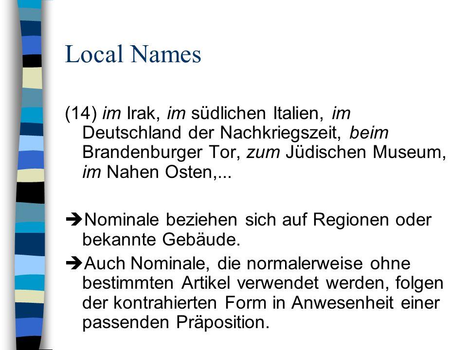 Local Names (14) im Irak, im südlichen Italien, im Deutschland der Nachkriegszeit, beim Brandenburger Tor, zum Jüdischen Museum, im Nahen Osten,... No