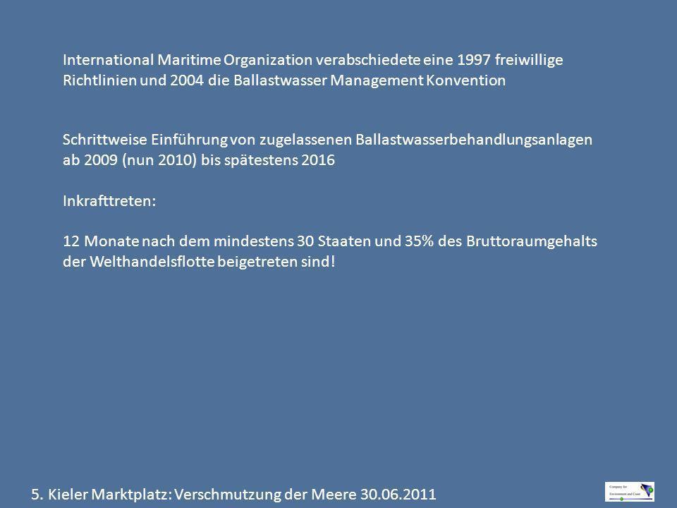 5. Kieler Marktplatz: Verschmutzung der Meere 30.06.2011 International Maritime Organization verabschiedete eine 1997 freiwillige Richtlinien und 2004