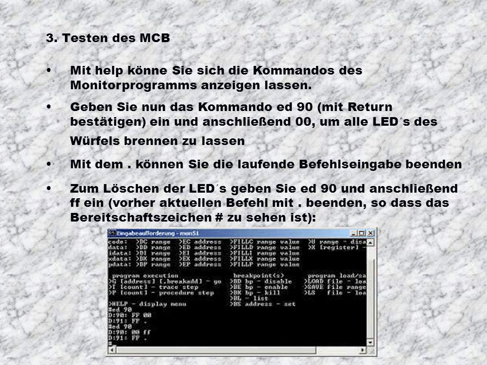 2. Starten Sie das Monitorprogramm (Mon51.exe). Rufen Sie den DOS-Kommandointerpreter auf: Start => Programme => Zubehör => Eingabeaufforderung, Wechs