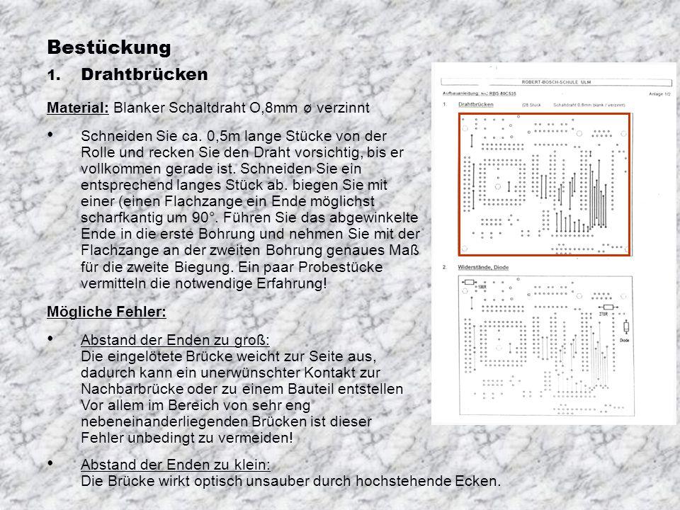 Voraussetzung für gute Lötstellenqualität Lötkolben: schlanke. spitze Form der Lötspitze Lötauge und Drahtende (bzw. Lötpin) müssen gleichzeitig und g