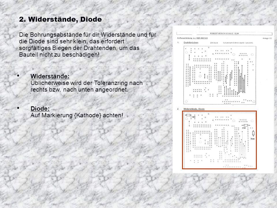 Bestückung 1. Drahtbrücken Material: Blanker Schaltdraht O,8mm ø verzinnt Schneiden Sie ca. 0,5m lange Stücke von der Rolle und recken Sie den Draht v