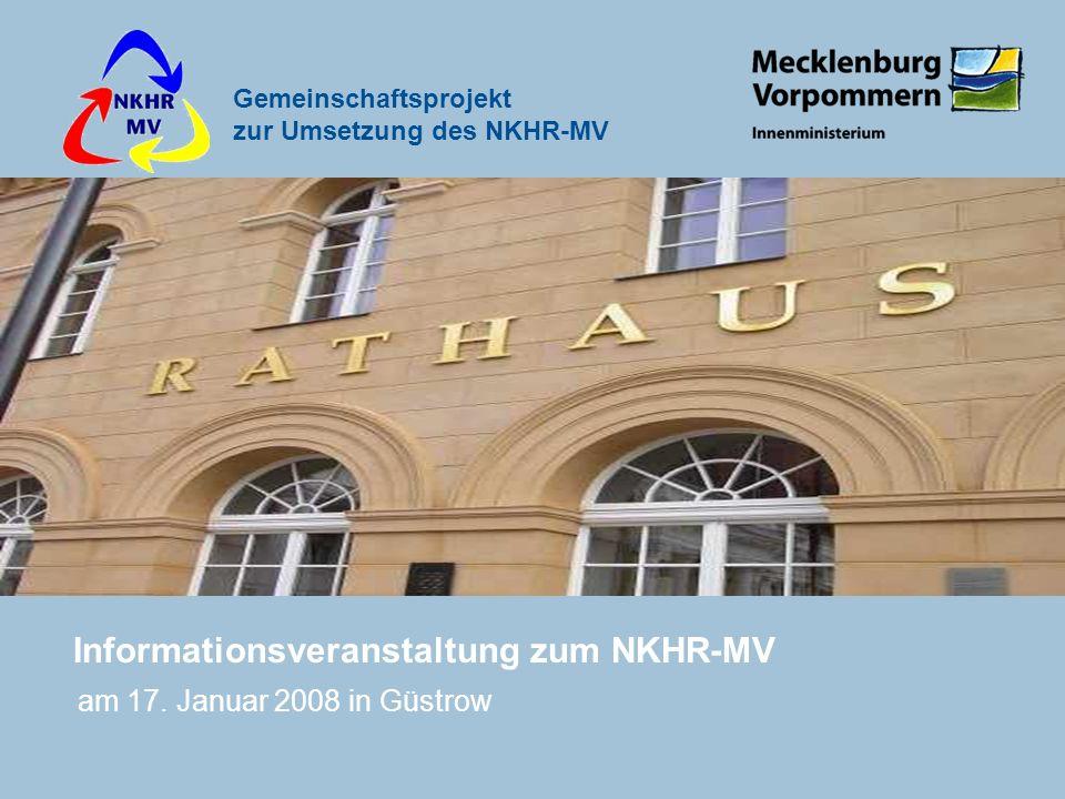 Gemeinschaftsprojekt zur Umsetzung des NKHR-MV Informationsveranstaltung zum NKHR-MV am 17. Januar 2008 in Güstrow