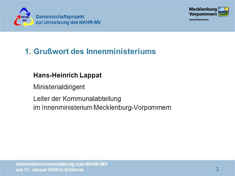 Gemeinschaftsprojekt zur Umsetzung des NKHR-MV Informationsveranstaltung zum NKHR-MV am 17. Januar 2008 in Güstrow 3 1. Grußwort des Innenministeriums