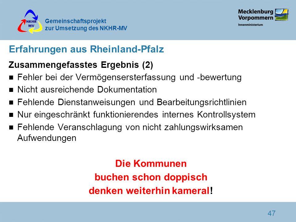 Gemeinschaftsprojekt zur Umsetzung des NKHR-MV 47 Erfahrungen aus Rheinland-Pfalz Zusammengefasstes Ergebnis (2) n Fehler bei der Vermögensersterfassu