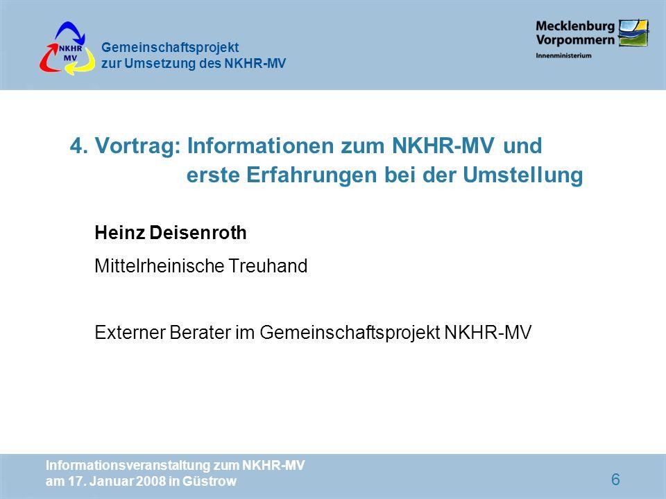 Gemeinschaftsprojekt zur Umsetzung des NKHR-MV Informationsveranstaltung zum NKHR-MV am 17. Januar 2008 in Güstrow 6 4. Vortrag: Informationen zum NKH
