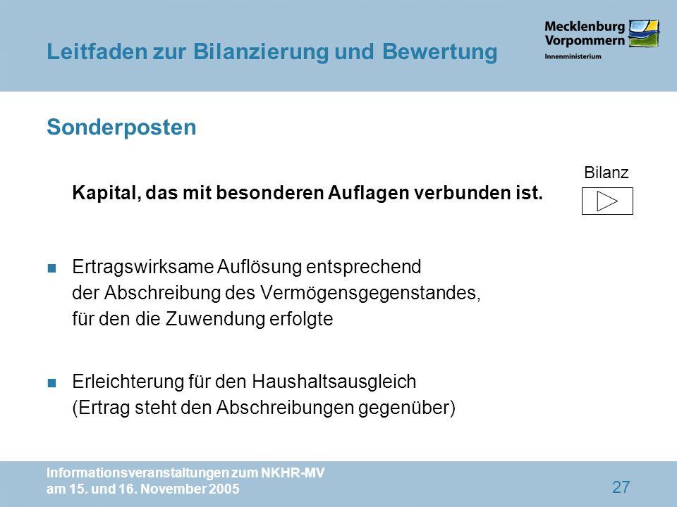 Informationsveranstaltungen zum NKHR-MV am 15. und 16. November 2005 27 Sonderposten Kapital, das mit besonderen Auflagen verbunden ist. n Ertragswirk