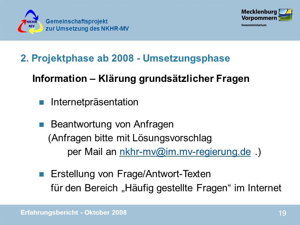 Gemeinschaftsprojekt zur Umsetzung des NKHR-MV Erfahrungsbericht - Oktober 2008 19 2. Projektphase ab 2008 - Umsetzungsphase Information – Klärung gru