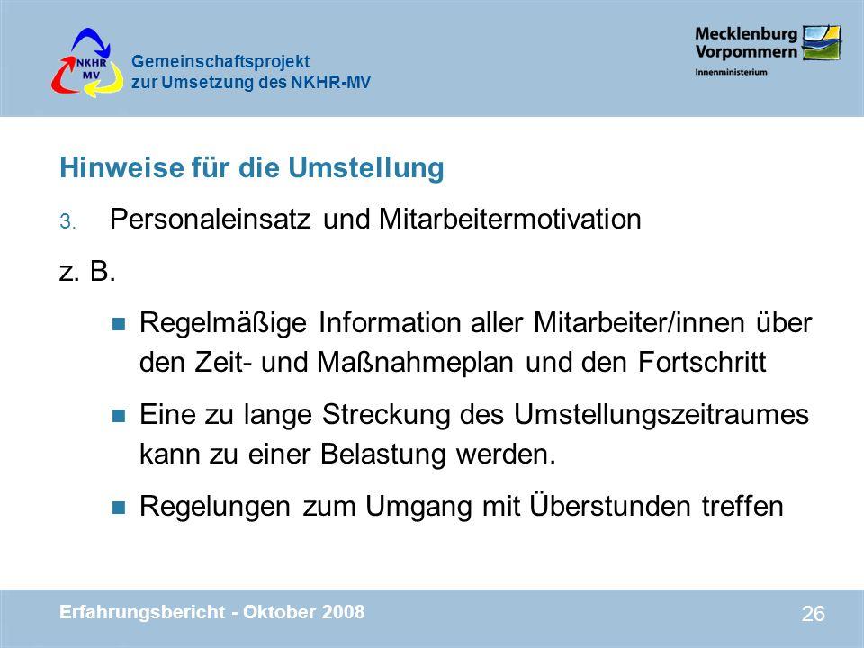 Gemeinschaftsprojekt zur Umsetzung des NKHR-MV Erfahrungsbericht - Oktober 2008 26 Hinweise für die Umstellung 3. Personaleinsatz und Mitarbeitermotiv