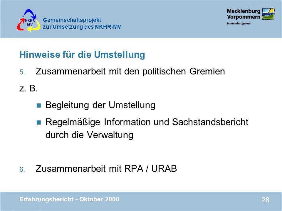 Gemeinschaftsprojekt zur Umsetzung des NKHR-MV Erfahrungsbericht - Oktober 2008 28 Hinweise für die Umstellung 5. Zusammenarbeit mit den politischen G