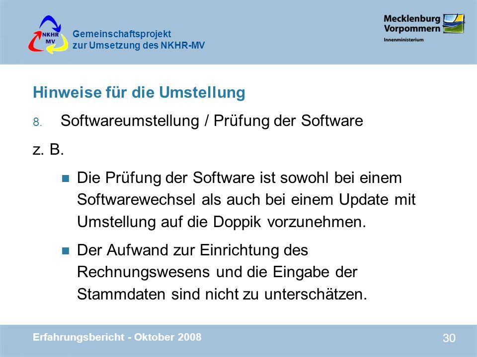 Gemeinschaftsprojekt zur Umsetzung des NKHR-MV Erfahrungsbericht - Oktober 2008 30 Hinweise für die Umstellung 8. Softwareumstellung / Prüfung der Sof