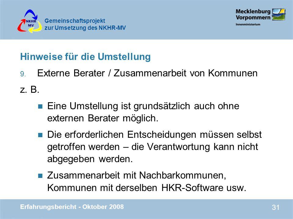 Gemeinschaftsprojekt zur Umsetzung des NKHR-MV Erfahrungsbericht - Oktober 2008 31 Hinweise für die Umstellung 9. Externe Berater / Zusammenarbeit von