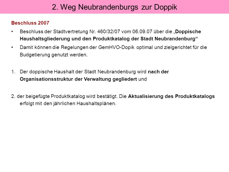 Beschluss 2007 Beschluss der Stadtvertretung Nr. 460/32/07 vom 06.09.07 über die Doppische Haushaltsgliederung und den Produktkatalog der Stadt Neubra