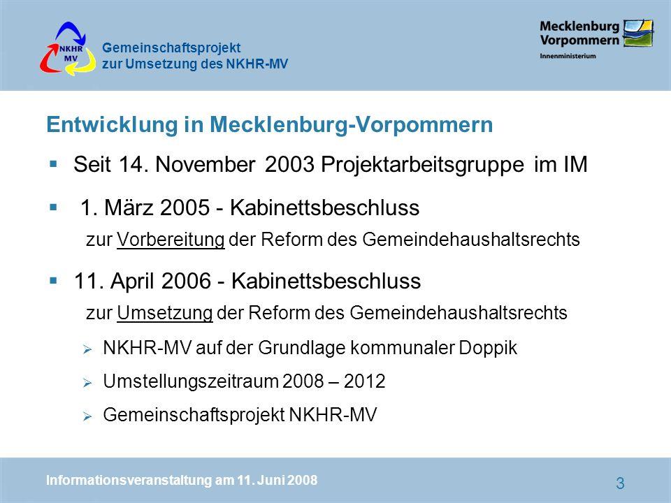 Gemeinschaftsprojekt zur Umsetzung des NKHR-MV 3 Entwicklung in Mecklenburg-Vorpommern Seit 14.