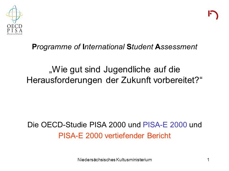 Niedersächsisches Kultusministerium1 Programme of International Student Assessment Wie gut sind Jugendliche auf die Herausforderungen der Zukunft vorb