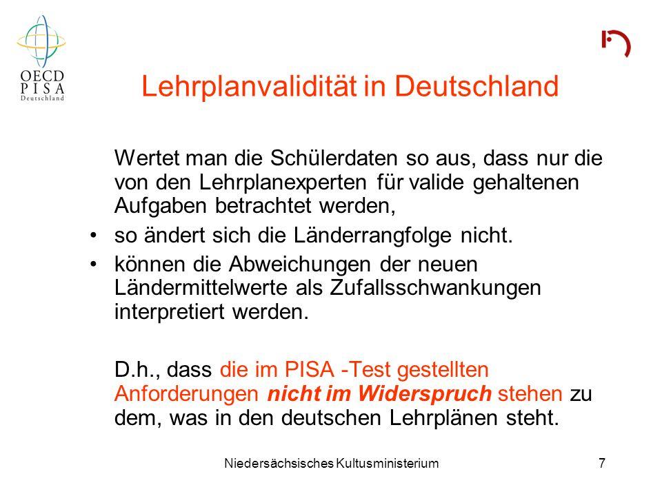 Niedersächsisches Kultusministerium7 Lehrplanvalidität in Deutschland Wertet man die Schülerdaten so aus, dass nur die von den Lehrplanexperten für va