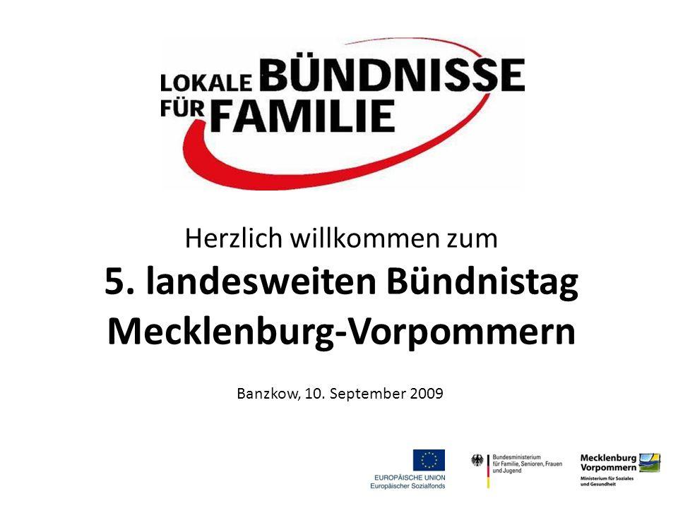 Herzlich willkommen zum 5. landesweiten Bündnistag Mecklenburg-Vorpommern Banzkow, 10.
