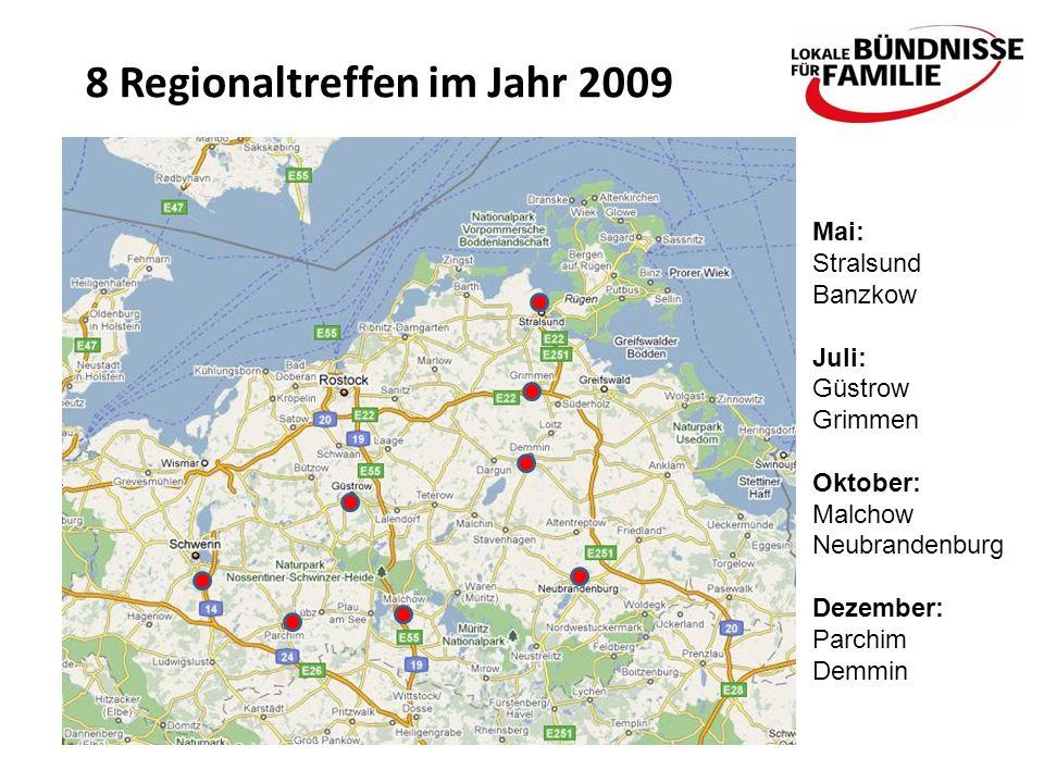 8 Regionaltreffen im Jahr 2009 Mai: Stralsund Banzkow Juli: Güstrow Grimmen Oktober: Malchow Neubrandenburg Dezember: Parchim Demmin