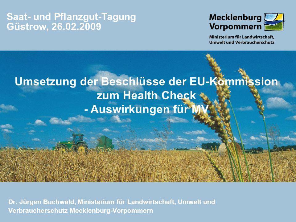 Dr. Jürgen Buchwald, Ministerium für Landwirtschaft, Umwelt und Verbraucherschutz Mecklenburg-Vorpommern Saat- und Pflanzgut-Tagung Güstrow, 26.02.200