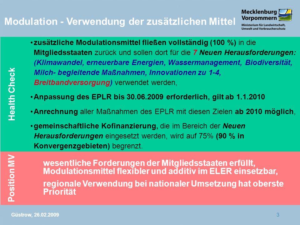 Güstrow, 26.02.20093 Modulation - Verwendung der zusätzlichen Mittel wesentliche Forderungen der Mitgliedsstaaten erfüllt, Modulationsmittel flexibler
