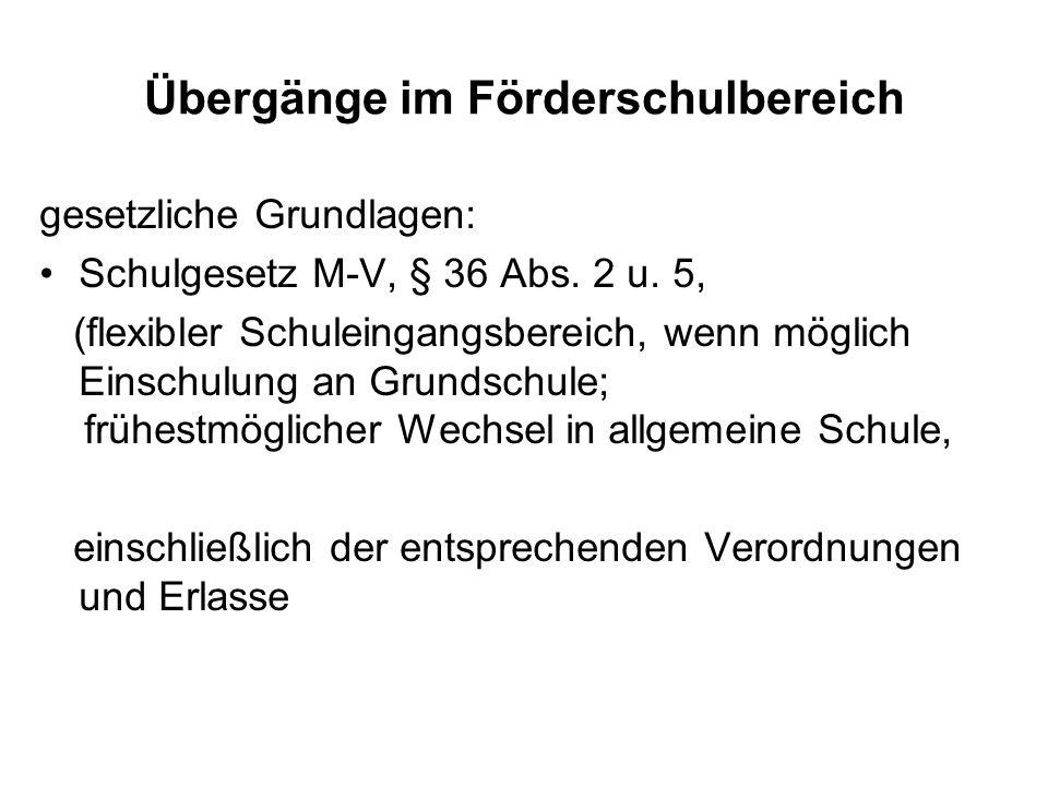 Übergänge im Förderschulbereich gesetzliche Grundlagen: Schulgesetz M-V, § 36 Abs.