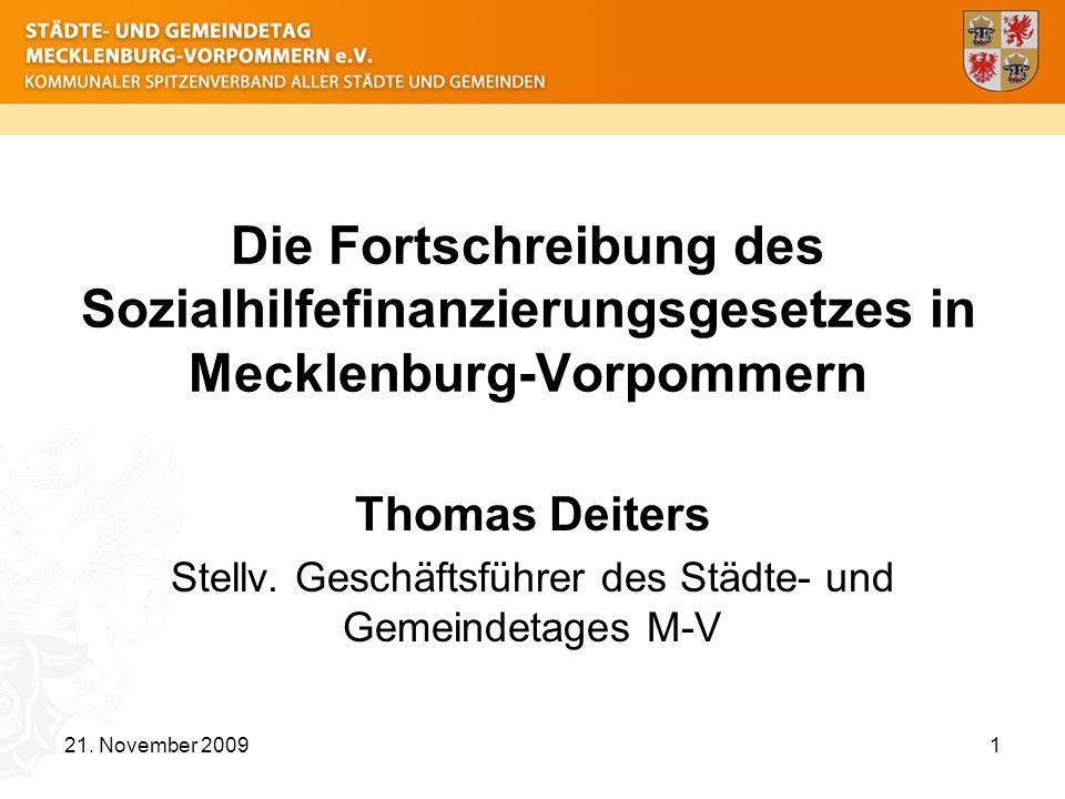 Die Fortschreibung des Sozialhilfefinanzierungsgesetzes in Mecklenburg-Vorpommern Thomas Deiters Stellv. Geschäftsführer des Städte- und Gemeindetages