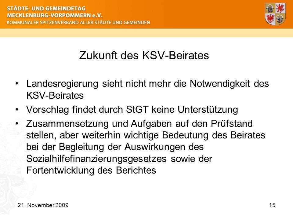 Zukunft des KSV-Beirates Landesregierung sieht nicht mehr die Notwendigkeit des KSV-Beirates Vorschlag findet durch StGT keine Unterstützung Zusammens