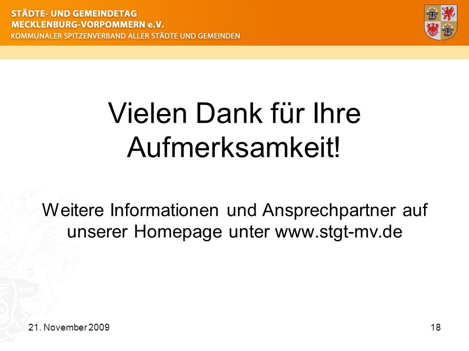 Vielen Dank für Ihre Aufmerksamkeit! Weitere Informationen und Ansprechpartner auf unserer Homepage unter www.stgt-mv.de 21. November 200918