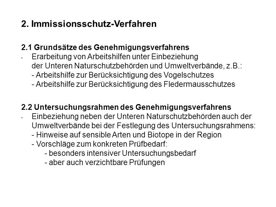 2. Immissionsschutz-Verfahren 2.1 Grundsätze des Genehmigungsverfahrens Erarbeitung von Arbeitshilfen unter Einbeziehung der Unteren Naturschutzbehörd