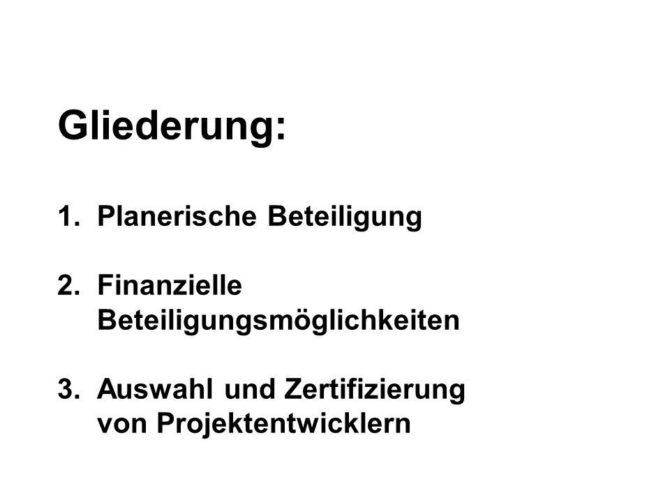 Gliederung: 1.Planerische Beteiligung 2. Finanzielle Beteiligungsmöglichkeiten 3.