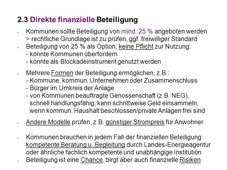 2.3 Direkte finanzielle Beteiligung Kommunen sollte Beteiligung von mind.