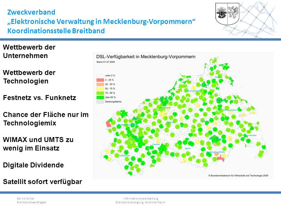 Zweckverband Elektronische Verwaltung in Mecklenburg-Vorpommern Koordinierungsstelle Breitband Jeder (unterversorgte) Ort sollte jetzt die Chance der Projektförderung nutzen.