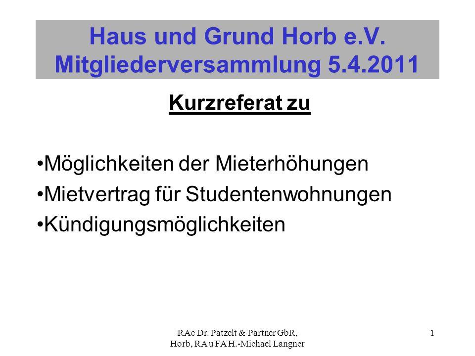 RAe Dr. Patzelt & Partner GbR, Horb, RA u FA H.-Michael Langner 1 Haus und Grund Horb e.V. Mitgliederversammlung 5.4.2011 Kurzreferat zu Möglichkeiten