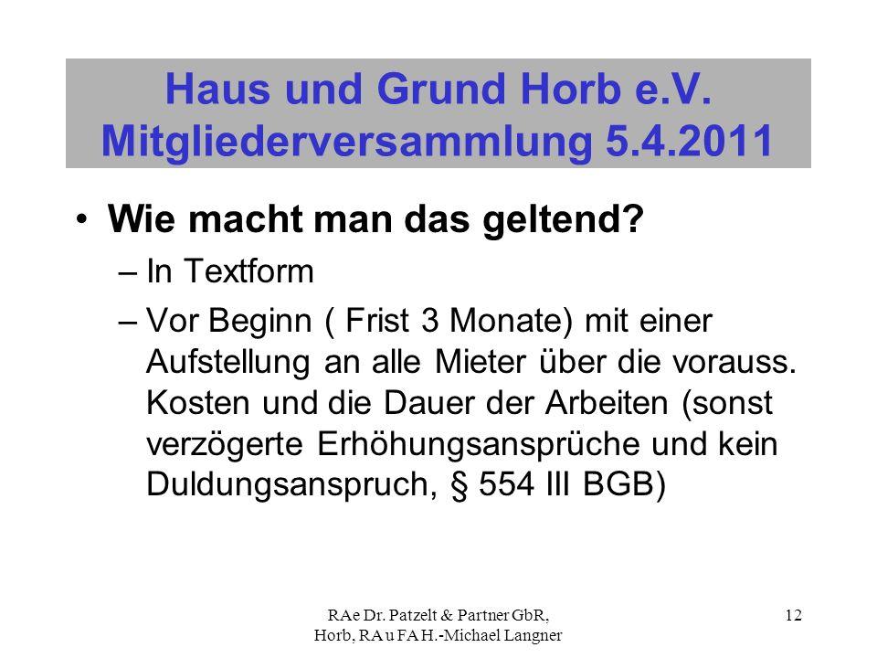 RAe Dr. Patzelt & Partner GbR, Horb, RA u FA H.-Michael Langner 12 Haus und Grund Horb e.V. Mitgliederversammlung 5.4.2011 Wie macht man das geltend?