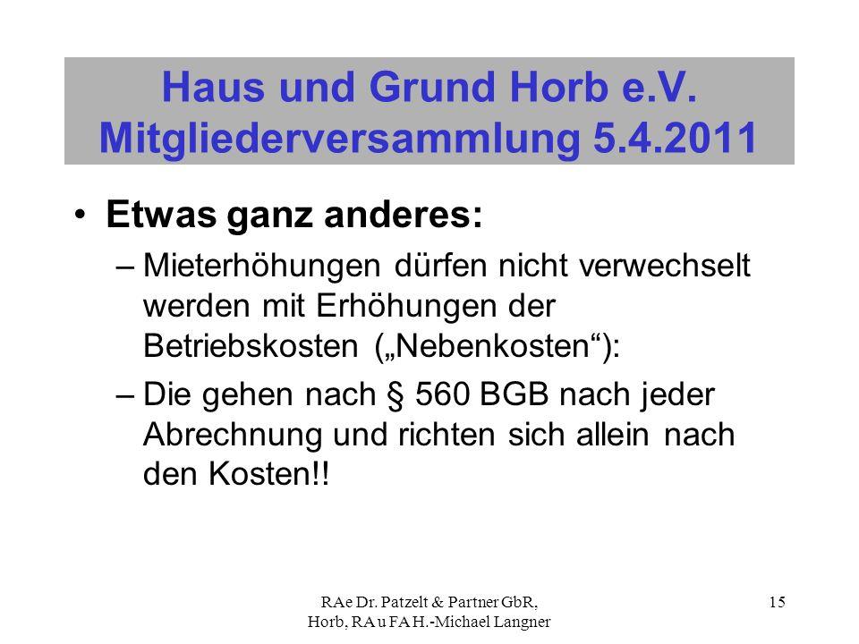 RAe Dr. Patzelt & Partner GbR, Horb, RA u FA H.-Michael Langner 15 Haus und Grund Horb e.V. Mitgliederversammlung 5.4.2011 Etwas ganz anderes: –Mieter
