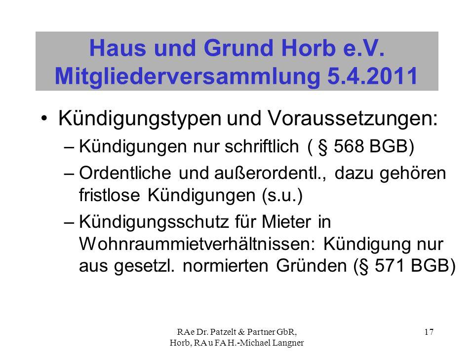 RAe Dr. Patzelt & Partner GbR, Horb, RA u FA H.-Michael Langner 17 Haus und Grund Horb e.V. Mitgliederversammlung 5.4.2011 Kündigungstypen und Vorauss