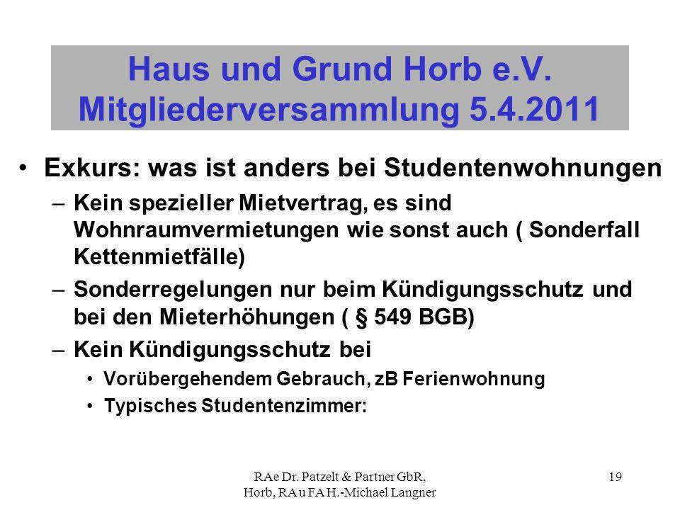 RAe Dr. Patzelt & Partner GbR, Horb, RA u FA H.-Michael Langner 19 Haus und Grund Horb e.V. Mitgliederversammlung 5.4.2011 Exkurs: was ist anders bei