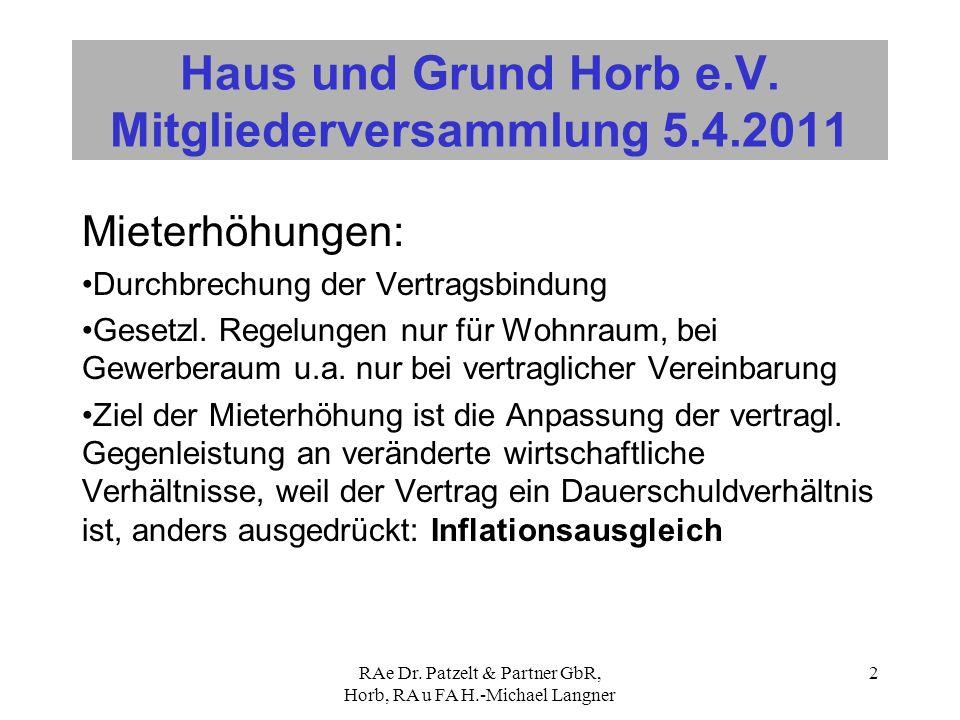 RAe Dr. Patzelt & Partner GbR, Horb, RA u FA H.-Michael Langner 2 Haus und Grund Horb e.V. Mitgliederversammlung 5.4.2011 Mieterhöhungen: Durchbrechun
