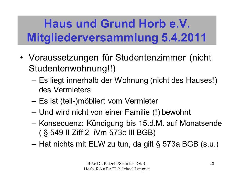 RAe Dr. Patzelt & Partner GbR, Horb, RA u FA H.-Michael Langner 20 Haus und Grund Horb e.V. Mitgliederversammlung 5.4.2011 Voraussetzungen für Student
