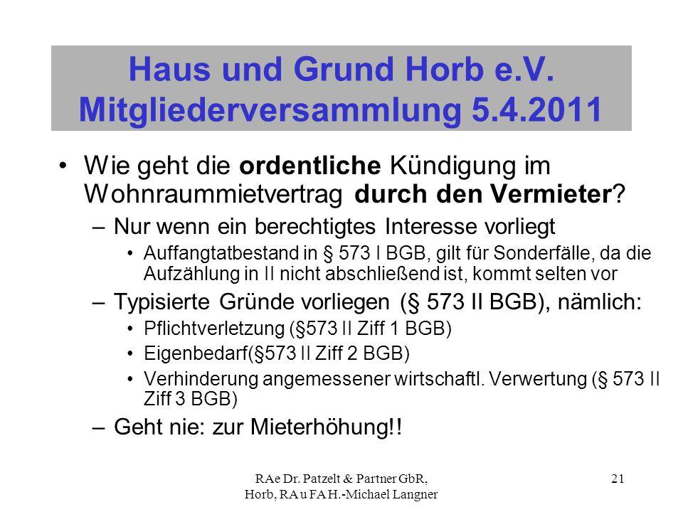 RAe Dr. Patzelt & Partner GbR, Horb, RA u FA H.-Michael Langner 21 Haus und Grund Horb e.V. Mitgliederversammlung 5.4.2011 Wie geht die ordentliche Kü